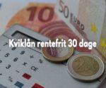 Kviklån rentefrit 30 dage