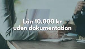 Lån 10.000 kr uden dokumentation