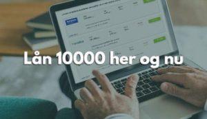Lån 10000 her og nu